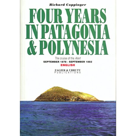 FOUR YEARS IN PATAGONIA & POLYNESIA
