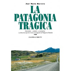 LA PATAGONIA TRÁGICA