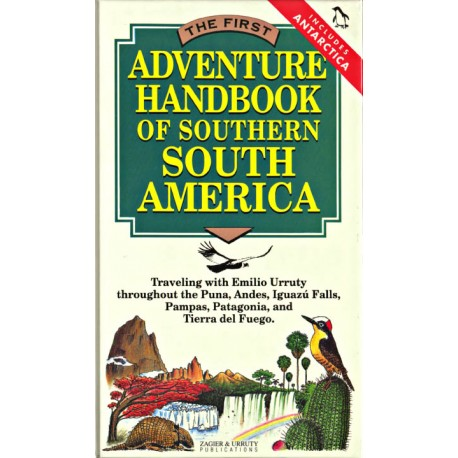 THE FIRST ADVENTURE HANDBOOK OF SOUTHERN SOUTH AMERICA