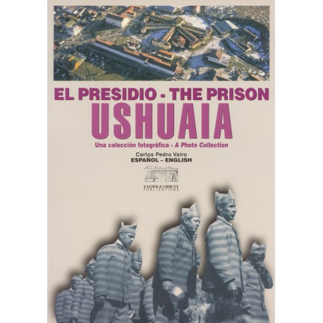THE PRISON OF USHUAIA
